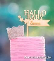 """Dein Cake-Topper """"Hallo Baby"""" aus Holz - Wunschtext"""